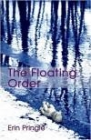 The Floating Order - Erin Pringle-Toungate