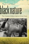 Black Nature: Four Centuries of African American Nature Poetry - Camille Dungy