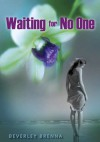 Waiting for No One - Beverley Brenna