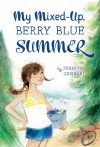 My Mixed-Up Berry Blue Summer - Jennifer Gennari