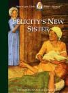 Felicity's New Sister - Valerie Tripp