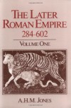 The Later Roman Empire, 284-602: A Social, Economic, and Administrative Survey. 2 Vol. Set (Volume 1 and 2) - A. H. M. Jones