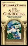 The Silent Gondoliers - William Goldman, Paul Giovanopoulos