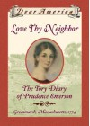 Love Thy Neighbor: The Tory Diary of Prudence Emerson, Greenmarsh, Massachusetts, 1774 - Ann Turner