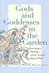 Gods and Goddesses in the Garden: Greco-Roman Mythology and the Scientific Names of Plants - P. Bernhardt