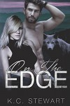 On the Edge (Adirondack Pack Book 3) - K.C. Stewart