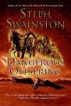Dangerous Offspring - Steph Swainston