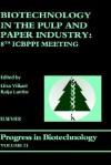 Biotechnology in the Pulp and Paper Industry: 8th Icbppi Meeting - Liisa Viikari, Raija Lantto