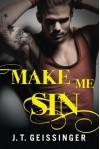 Make Me Sin (Bad Habit) - J.T. Geissinger