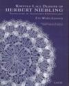 Knitted Lace Designs of Herbert Niebling Translation of Gestrickte Spitzendecken - Eva Maria Leszner