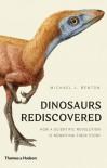 Dinosaurs Rediscovered - Michael J. Benton