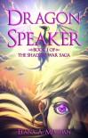 Dragon Speaker (The Shadow War Saga, #1). - Elana A. Mugdan