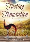 Tasting Temptation (Forging Forever) - Aria Glazki
