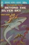 Beyond the Silver Sky - Kenneth Bulmer