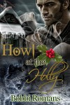 Howl At the Holly - Bobbi Romans