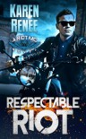 Respectable Riot (Riot MC Book 6) Kindle Edition - Karen Renee
