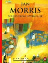 Scenes from Havian Life - Jan Morris