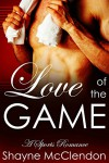 Love of the Game - The Complete Collection: A Sport Romance - Shayne McClendon