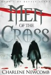 Men of the Cross (Battle Scars Book 1) - Charlene Newcomb