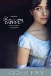 Romancing Daphne - Sarah M. Eden