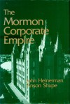 The Mormon Corporate Empire - John Heinerman