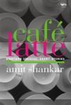 Cafe Latte - Amit Shankar