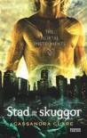 Stad av Skuggor (the mortal instruments #1) - Cassandra Clare