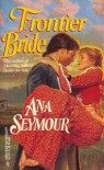 Frontier Bride (Harlequin Historical) - Ana Seymour