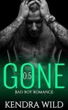 Gone 0.5 - The Prequel: Bad Boy Romance - Kendra Wild