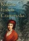 Księżna Izabela Czartoryska - Katarzyna Maria Bodziachowska
