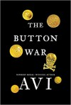 The Button War: A Tale of the Great War - Avi