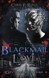 Blackmail Love - Chris P. Rolls