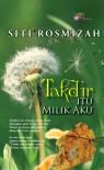 Takdir Itu Milik Aku - Siti Rosmizah