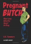 Pregnant Butch: Nine Long Months Spent in Drag by Summers, A. K. (2014) Paperback - A. K. Summers