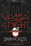 Vassa in the Night: A Novel - Sarah Porter