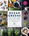 Ocean Greens: Explore the World of Edible Seaweed and Sea Vegetables: A Way of Eating for Your Health and the Planet's - North Sea Farm, Marcel Schuttelaar, Lisette Kreischer