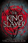 The King Slayer (The Witch Hunter) - Virginia Boecker