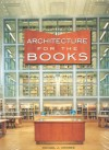 Architecture for the Books - Michael Crosbie