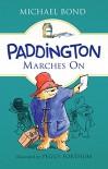 Paddington Marches On - Michael Bond, Peggy Fortnum