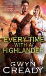 Every Time with a Highlander - Gwyn Cready