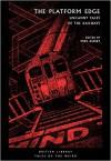 The Platform Edge: Uncanny Tales of the Railways - Mike Ashley