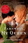 Farewell, My Queen: A Novel - Chantal Thomas