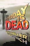 Yesterday is Dead: A Bragg Thriller - Jack Lynch