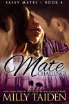 The Mate Challenge (BBW Paranormal Shape Shifter Romance) (Sassy Mates Book 4) - Milly Taiden