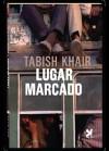 Lugar Marcado - Tabish Khair
