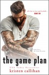The Game Plan (Game On Series Book 3) - Kristen Callihan