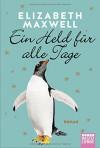 Ein Held für alle Tage: Roman (Allgemeine Reihe. Bastei Lübbe Taschenbücher) - Elizabeth Maxwell, Petra Lingsminat