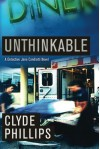 Unthinkable (The Detective Jane Candiotti Series) by Phillips, Clyde (2013) Paperback - Clyde Phillips