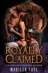 Royally Claimed (The Triple Crown Club Book 2) - Madison Faye