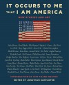 It Occurs to Me That I Am America: New Stories - Joyce Carol Oates, Richard Russo, Mary Higgins Clark, Jonathan Santlofer, Neil Gaiman, Lee Child